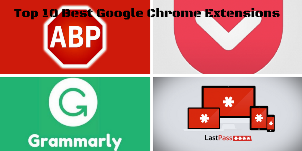 Top 10 Best Google Chrome Extensions to use in 2018